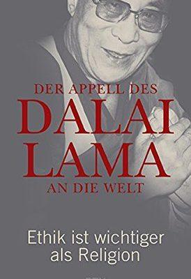 Der Appell des Dalai Lama and die Welt - Ethik ist wichtiger als Religion