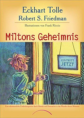 Eckhart Tolle u Robert S Friedmann - Miltons Geheimnis