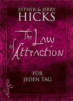 Esther Hicks Jerry Hicks - The Law of Attraction - fuer jeden Tag