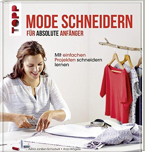 Astrid Janßen-Schadwill, Anja Wägele Mode schneidern für absolute Anfänger