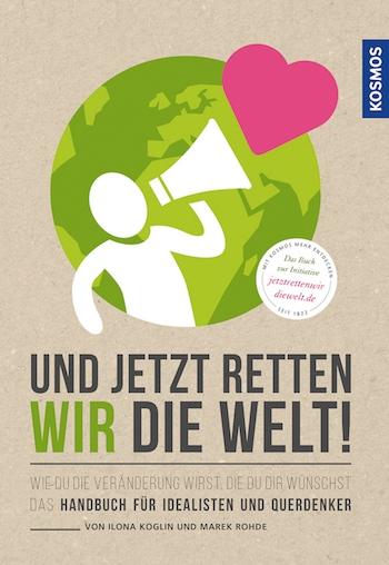 Buch-Tipp: Und jetzt retten wir die Welt!