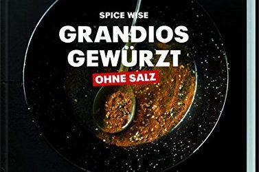 Buch-Tipp: Michel Hanssen Grandios gewürzt – ohne Salz