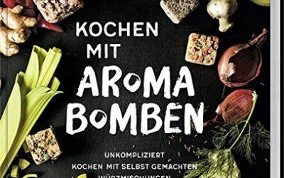 Buch-Tipp: Kochen mit Aroma-Bomben