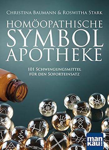 Buch-Tipp: Homöopathische Symbolapotheke: 101 Schwingungsmittel für den Soforteinsatz