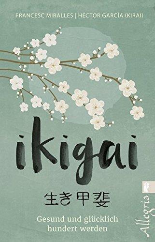 Buch-Tipp: Ikigai – gesund und glücklich hundert werden