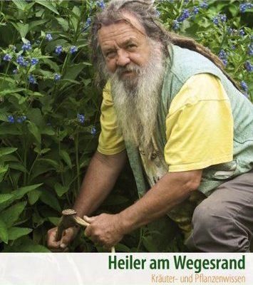 Wolf-Dieter Storl Heiler am Wegesrand