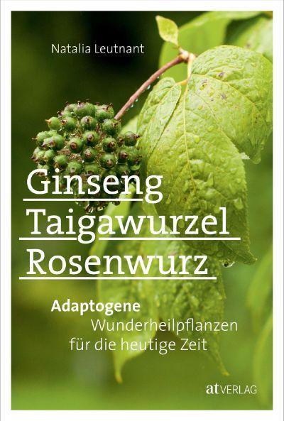Buch-Tipp: Ginseng, Taigawurzel, Rosenwurz