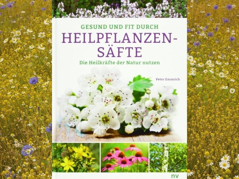 Buch-Tipp: Gesund und fit durch Heilpflanzensäfte