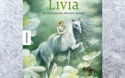 Buch-Tipp: Livia – Ein fantastischer Märchen-Roman