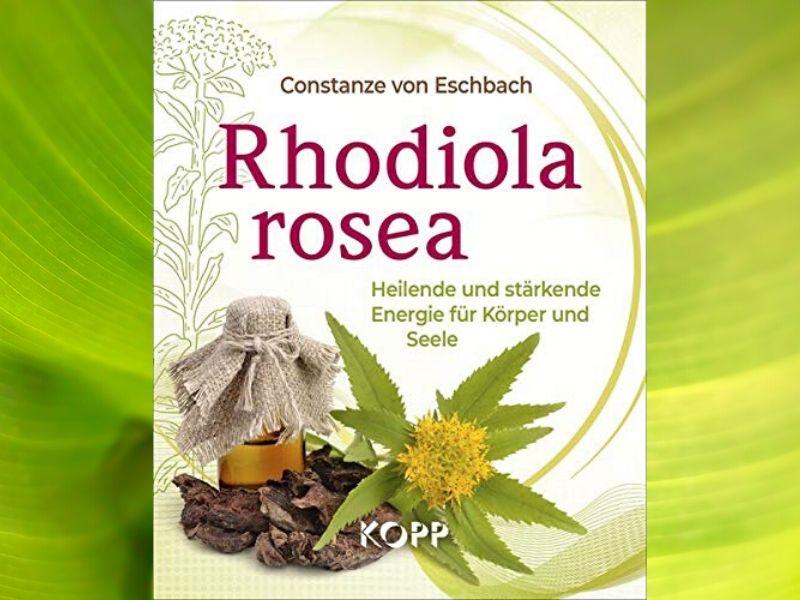 Buch-Tipp: Rhodiola rosea Heilende und stärkende Energie für Körper und Seele
