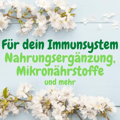 Für dein Immunsystem Nahrungsergänzung, Mikronährstoffe und mehr